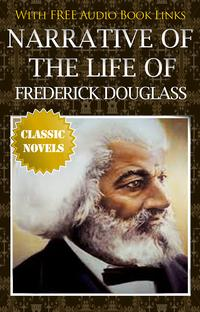 narrative of the life of frederick douglass Published in the bicentenary year of frederick douglass's birth and in a black lives matter era, this edition of narrative of the life of frederick instead, douglass provides you with the harsh, and straightforward, truth of his life the quote i placed at the start of the review says it all for me, it's also.