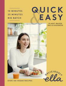 Deliciously Ella Quick & Easy Plant-based Deliciousness【電子書籍】[ Ella Mills (Woodward) ]