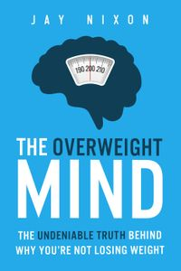 The Overweight Mind【電子書籍】[ Jay Nixon ]