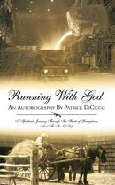 Running with God an Autobiography by Patrick Dicicco