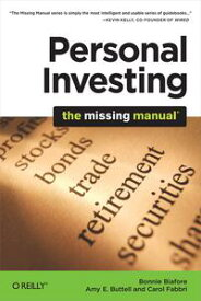 Personal Investing: The Missing Manual【電子書籍】[ Bonnie Biafore ]
