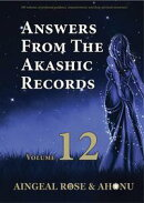 Answers From The Akashic Records Vol 12