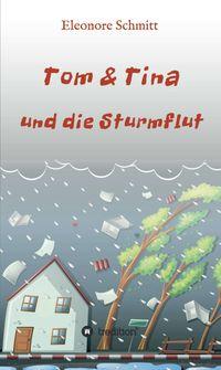 Tom & Tina, Band 1und die Sturmflut【電子書籍】[ Eleonore Schmitt ]