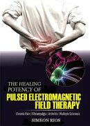 The Healing Potency Of Pulsed Electromagnetic FieldTherapy: Chronic Pain | Fibromyalgia | Arthritis | Multip…