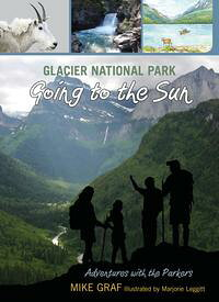 Glacier National Park: Going to the Sun【電子書籍】[ Mike Graf ]