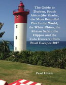 The Guide to Durban, South Africa (the Sharks, the Most Beautiful Pier In the World, the White Rhino, the Af…