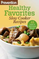 Prevention Healthy Favorites: Slow Cooker Recipes