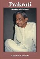 Prakruti: Gnani Purush Dadashri