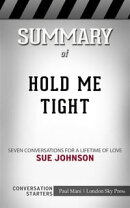 Hold Me Tight: Seven Conversations for a Lifetime of Love by Sue Johnson | Conve…
