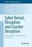 Cyber Denial, Deception and Counter Deception