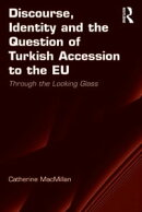 Discourse, Identity and the Question of Turkish Accession to the EU