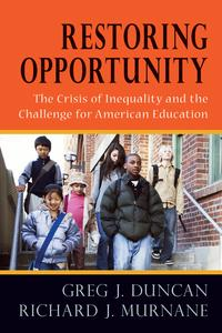 Restoring OpportunityThe Crisis of Inequality and the Challenge for American Education【電子書籍】[ Greg J. Duncan ]