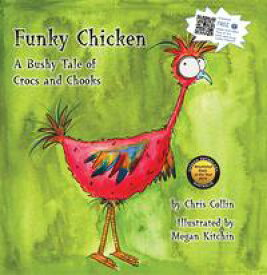 Funky ChickenA Bushy Tale of Crocs and Chooks【電子書籍】[ Chris Collin ]