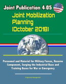 Joint Publication 4-05 Joint Mobilization Planning (October 2018) - Personnel and Materiel for Military Forc…
