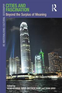 Cities and FascinationBeyond the Surplus of Meaning【電子書籍】[ Wolf-Dietrich Sahr ]