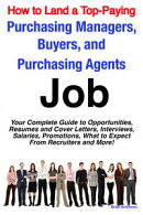 How to Land a Top-Paying Purchasing Managers, Buyers, and Purchasing Agents Job: Your Complete Guide to Oppo…