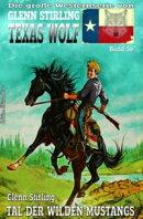 Texas Wolf #36: Tal der wilden Mustangs