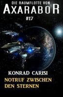 Die Raumflotte von Axarabor #17: Notruf zwischen den Sternen