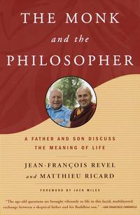 The Monk and the PhilosopherA Father and Son Discuss the Meaning of Life【電子書籍】[ Jean Francois Revel ]