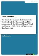 Das politische Kabarett als Kommentator der Zeit. Die frühe Weimarer Republik, gesehen durch das Kabarett-T…