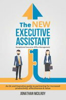 The New Executive Assistant : Exceptional Executive Office Management