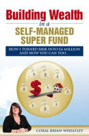Building Wealth in a Self-Managed Super Fund