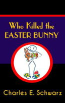 Who Killed the Easter Bunny