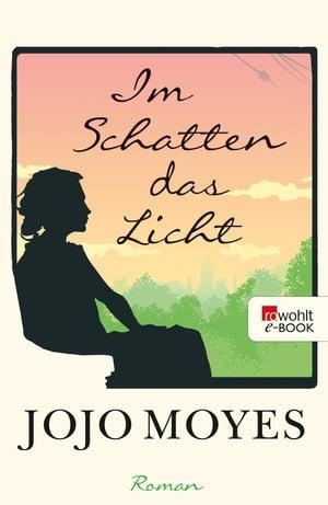 Im Schatten das Licht【電子書籍】[ Jojo Moyes ]