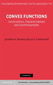 Convex FunctionsConstructions, Characterizations and Counterexamples【電子書籍】[ Jonathan M. Borwein ]