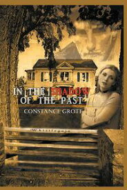 In the Shadow of the Past【電子書籍】[ Constance Grote ]