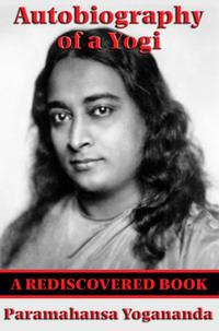 Autobiography of a Yogi (Rediscovered Books)With linked Table of Contents【電子書籍】[ Paramhansa Yogananda ]