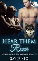 Hear Them Roar: Bisexual Menage FFM Werewolf Romance