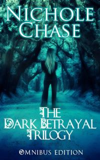 The Dark Betrayal Trilogy Bundle【電子書籍】[ Nichole Chase ]