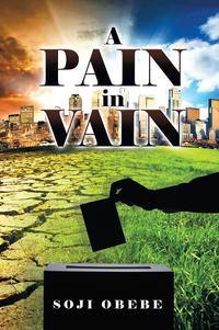A Pain in Vain【電子書籍】[ Soji Obebe ]
