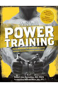 Men'sHealthPowerTrainingBuildBigger,StrongerMusclesThroughPerformance-BasedConditioning