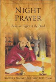 NIGHT PRAYER from the Office of the Dead【電子書籍】[ Brother Bernard Seif, SMC, EdD, DNM ]