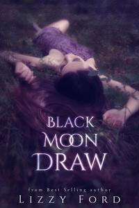 Black Moon Draw【電子書籍】[ Lizzy Ford ]