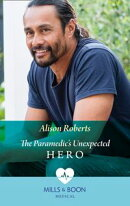 The Paramedic's Unexpected Hero (Mills & Boon Medical)