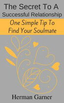 The Secret to a Successful Relationship: One Simple Tip to Find Your Soulmate