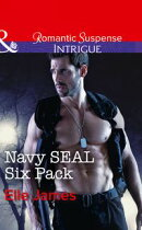 Navy Seal Six Pack (Mills & Boon Intrigue) (SEAL of My Own, Book 4)