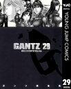 GANTZ 29【電子書籍】[ 奥浩哉 ]