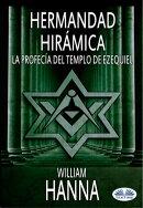 Hermandad Hirámica: La Profecía Del Templo De Ezequiel