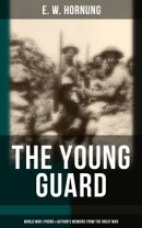THE YOUNG GUARD ? World War I Poems & Author's Memoirs from The Great War