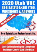 2020 Utah VUE Real Estate Exam Prep Questions & Answers: Study Guide to Passing the Salesperson Real Estate …