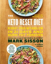 The Keto Reset DietReboot Your Metabolism in 21 Days and Burn Fat Forever【電子書籍】[ Mark Sisson ]