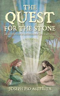 The Quest for the StoneAn Adventure in Archeology and Past Lives【電子書籍】[ Joseph Pio Asterita ]