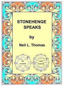 Stonehenge Speaks【電子書籍】[ Neil L Thomas ]