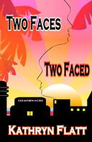 Two Faces Two Faced: Book 1 Faces Series