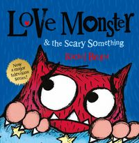 LoveMonsterandtheScarySomething