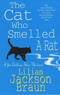 The Cat Who Smelled a Rat (The Cat Who… Mysteries, Book 23)A delightfully quirky feline whodunit for cat lovers everywhere【電子書籍】[ Lilian Jackson Braun ]